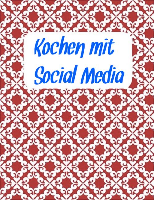 Kochen mit Social Media